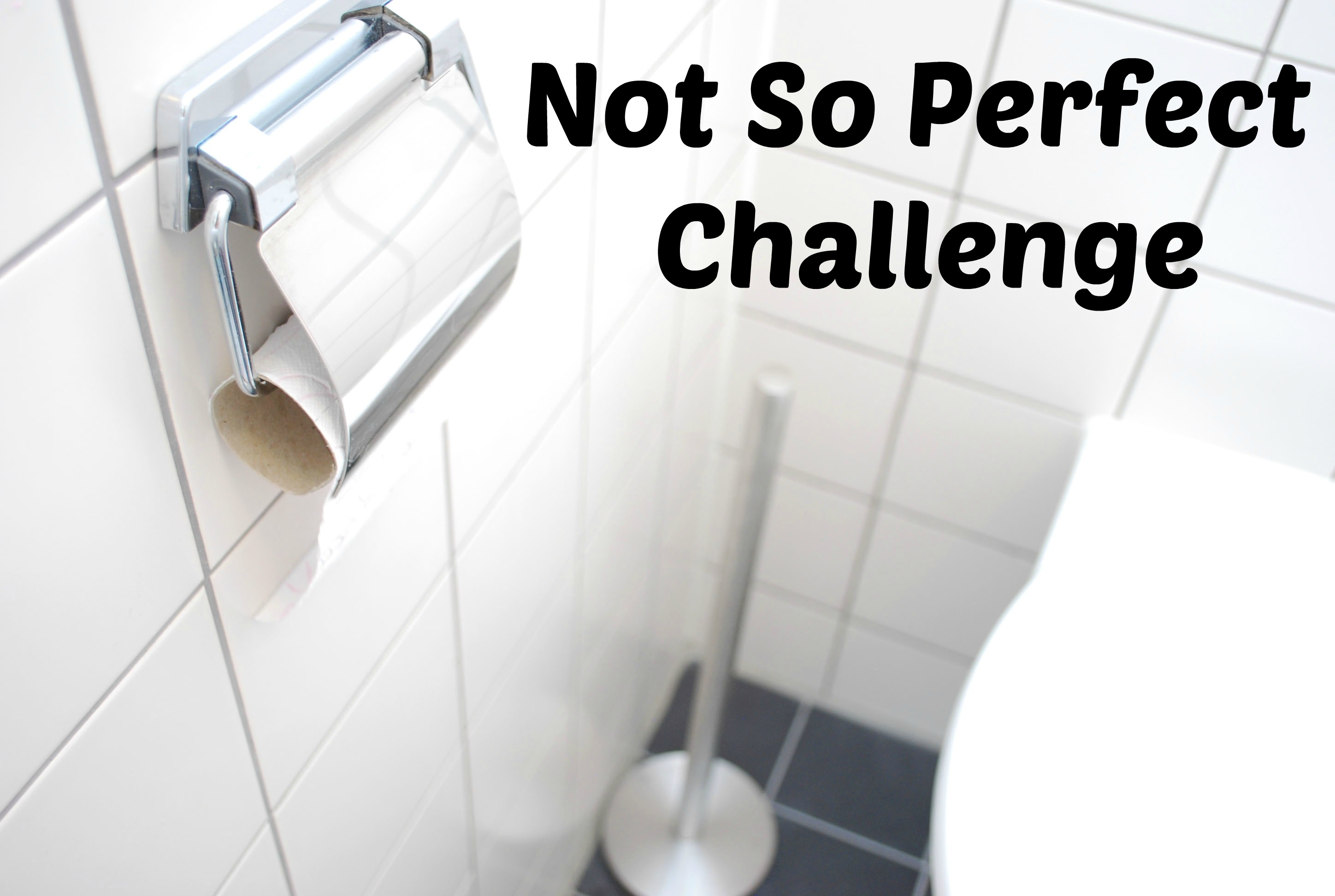 Not So Perfect Challenge